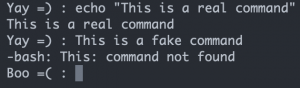 screenshot that shows the bash prompt is Yay with a smiley face after a successful command and Boo with a frown after a fake command